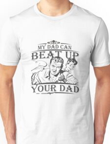 My Dad  Unisex T-Shirt