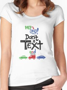 don't text and drive  Women's Fitted Scoop T-Shirt