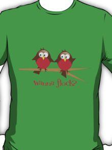 Wanna Flock? T-Shirt