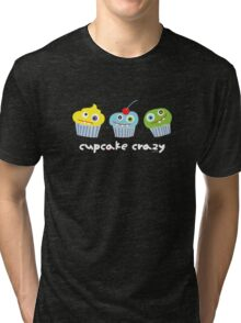 cupcake crazy - dark Tri-blend T-Shirt