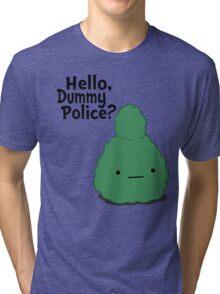Dummy Police Tri-blend T-Shirt