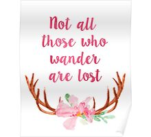 Not all those who wander are lost quote Poster