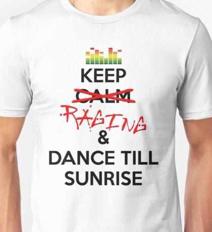 Keep RAGING & Dance till sunrise Unisex T-Shirt