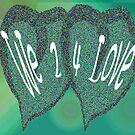 We 2 4 Love by KazM