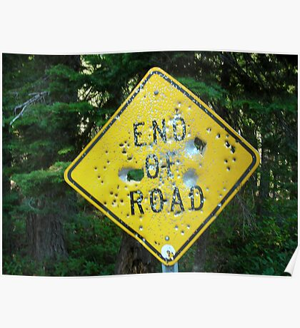 End of the Road Sign Poster