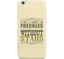 A Face Without Freckles iPhone Case/Skin