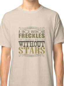 A Face Without Freckles Classic T-Shirt