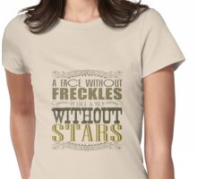 A Face Without Freckles Womens Fitted T-Shirt