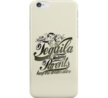 Tequila Parents iPhone Case/Skin