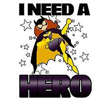 I Need a Batgirl Photographic Print