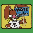 Hate is Contagious by Wislander