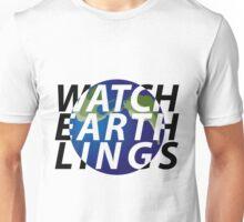 watch earthlings Unisex T-Shirt