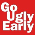 Go Ugly Early by suranyami
