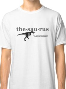 Thesaurus - The most synonymous of all the dinosaurs Classic T-Shirt