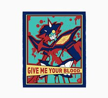 GIVE ME YOUR BLOOD Unisex T-Shirt