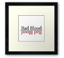 Bad Blood Reverse Framed Print