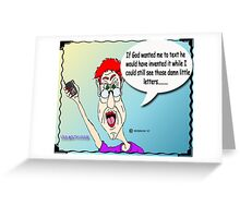 LOUD MOUTH LOUISE......ON TEXTING! Greeting Card