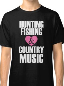 HUNTING FISHING COUNTRY MUSIC Classic T-Shirt