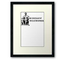 Be Excellent TShirt Epic T-shirt Humor Tees Batman Cool Tee Framed Print