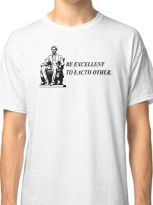 Be Excellent TShirt Epic T-shirt Humor Tees Batman Cool Tee Classic T-Shirt