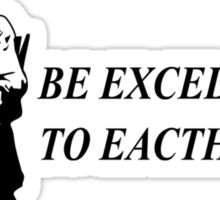 Be Excellent TShirt Epic T-shirt Humor Tees Batman Cool Tee Sticker