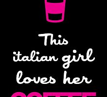 this italian girl loves her coffee by tdesignz