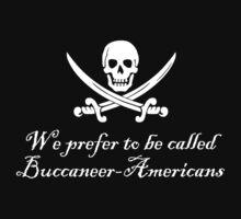 We prefer to be called Buccaneer-Americans by digerati