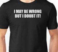 Be Wrong Funny TShirt Epic T-shirt Humor Tees Cool Tee Unisex T-Shirt