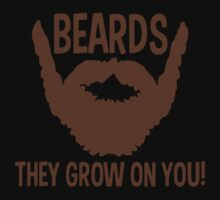 Beards They Grow On You Funny TShirt Epic T-shirt Humor Tees Cool Tee by maikel38