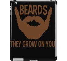 Beards They Grow On You Funny TShirt Epic T-shirt Humor Tees Cool Tee iPad Case/Skin