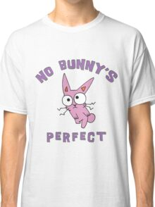 """Easter """"No Bunny's Perfect"""" Classic T-Shirt"""