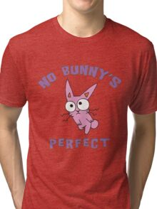 """Easter """"No Bunny's Perfect"""" Tri-blend T-Shirt"""