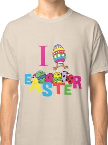 "Easter ""I Love Easter"" Classic T-Shirt"