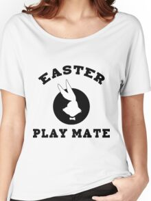 """Easter """"Playmate"""" Women's Women's Relaxed Fit T-Shirt"""