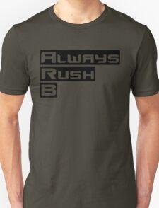 Always Rush B Unisex T-Shirt