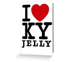 I heart KY jelly Greeting Card