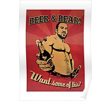 Beer and Bear - Want some of this? Poster