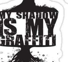 My Shadow is my Graffiti Sticker