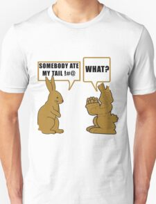"""Chocolate Easter """"Somebody Ate My Tail... What?"""" T-Shirt"""