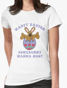 "Happy Easter ""Somebunny Wanna Hug?"" Womens Fitted T-Shirt"