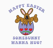 "Happy Easter ""Somebunny Wanna Hug?"" T-Shirt"