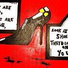 THOSE SHOES!  by monikablichar