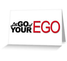 Let Go of Your Ego Greeting Card