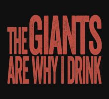 The Giants Are Why I Drink - San Francisco Giants T-shirt - Funny Self-deprecating Shirt for Sports Fans by BeefShirts
