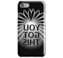 You Got This - Inspirational Mirror Quote iPhone Case/Skin