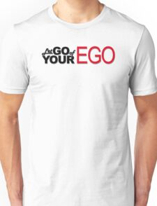 Let Go of Your Ego Unisex T-Shirt