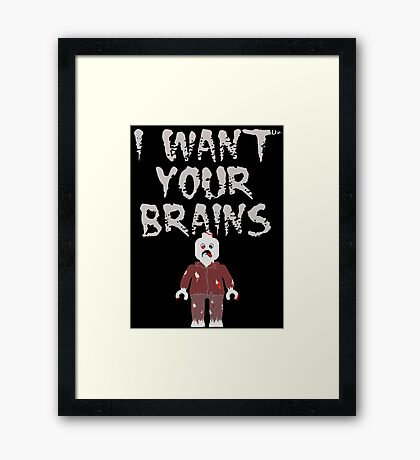 I WANT YOUR BRAINS ZOMBIE MINIFIG Framed Print