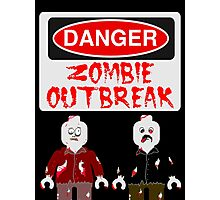 DANGER ZOMBIE OUTBREAK Photographic Print