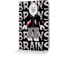 BRAINS BRAINS BRAINS BRAINS BRAINS Greeting Card
