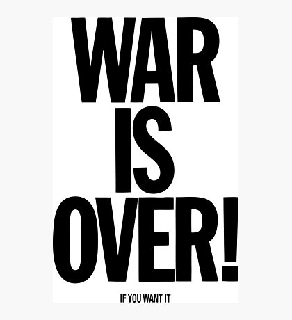 War is Over, if you want it - John Lennon Photographic Print